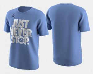 Carolina Blue North Carolina T-Shirt March Madness Selection Sunday Men's Basketball Tournament Just Never Stop