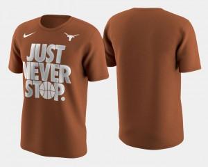 Basketball Tournament Just Never Stop Longhorns T-Shirt Burnt Orange Men's March Madness Selection Sunday